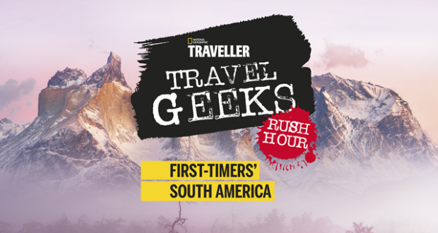 Travel Geeks: First-timers' South America —  3 May 2016